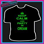 KEEP CALM AND PARTY IN CREAM CLUBBING STAG PARTY IBIZA HOLIDAY TSHIRT